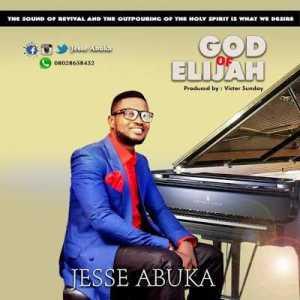 "Jesse Abuka - ""God Of Elijah"" (prod. by victor sunday)"